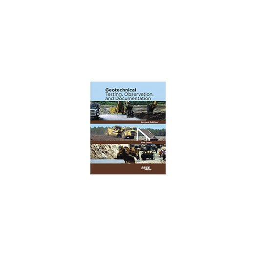 Geotechnical Testing, Observation, and Documentation, Second Edition.by Tim Davis