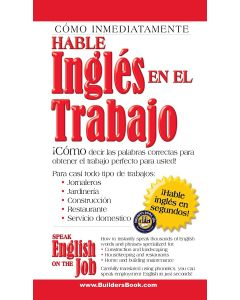 Speak English On The Job (Hable Ingles En El Trabajo)